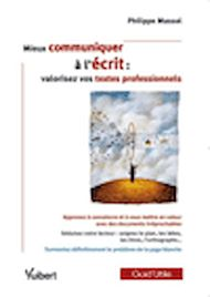 Téléchargez le livre :  Mieux communiquer à l'écrit : valorisez vos textes professionnels