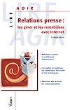 Télécharger le livre :  Relations presse : les gérer et les rentabiliser avec Internet