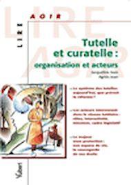 Téléchargez le livre :  Tutelle et curatelle : organisation et acteurs