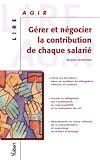 Télécharger le livre :  Gérer et négocier la contribution de chaque salarié