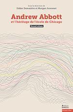 Téléchargez le livre :  Andrew Abbott et l'héritage de l'école de Chicago (volume 2)