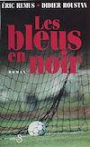 Télécharger le livre :  Les Bleus en noir