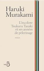 Télécharger cet ebook : L'incolore Tsukuru Tazaki et ses années de pèlerinage