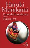 Download this eBook Ecoute le chant du vent suivi de Flipper, 1973