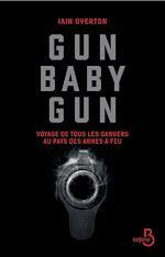 Téléchargez le livre :  Gun baby gun