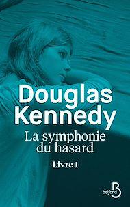Téléchargez le livre :  La Symphonie du hasard - Livre 1