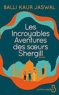 Téléchargez le livre :  Les Incroyables Aventures des soeurs Shergill