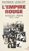 Télécharger le livre :  L'empire rouge : Moscou-Pékin, 1919-1989