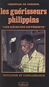 Télécharger le livre :  Les guérisseurs philippins : une médecine différente