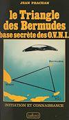 Télécharger le livre :  Le triangle des Bermudes, base secrète des OVNI