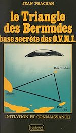 Download this eBook Le triangle des Bermudes, base secrète des OVNI
