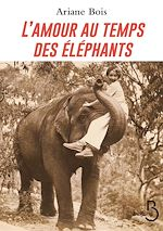 Download this eBook L'Amour au temps des éléphants