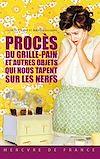 Télécharger le livre :  Procès du grille-pain et autres objets qui nous tapent sur les nerfs