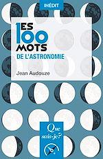 Téléchargez le livre :  Les 100 mots de l'astronomie
