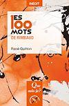 Télécharger le livre :  Les 100 mots de Rimbaud