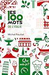 Télécharger le livre :  Les 100 mots de l'Italie