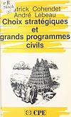 Télécharger le livre :  Choix stratégiques et grands programmes civils