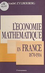 Téléchargez le livre :  L'économie mathématique en France : 1870-1914