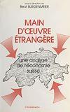 Télécharger le livre :  Main-d'œuvre étrangère : Une analyse de l'économie suisse
