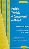 Télécharger le livre :  Publicité télévisée et comportement de l'enfant