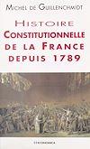 Télécharger le livre :  Histoire constitutionnelle de la France depuis 1789