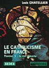 Télécharger le livre : Le Catholicisme en France
