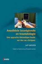 Télécharger cet ebook : Anesthésie locorégionale en traumatologie