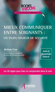Téléchargez le livre :  Mieux communiquer entre soignants : un enjeu majeur de sécurité