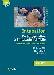Téléchargez le livre :  Intubation. De l'oxygénation à l'intubation difficile
