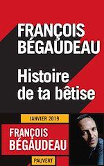 Download this eBook Histoire de ta bêtise