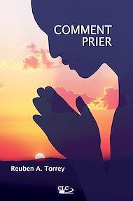 Téléchargez le livre :  Comment prier
