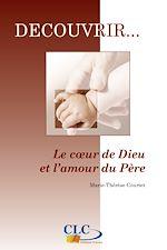 Téléchargez le livre :  Le coeur de Dieu et l'amour du Père - 2ème édition