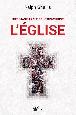 Téléchargez le livre :  L'idée magistrale de Jésus-Christ : l'Église