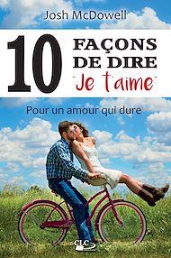 Téléchargez le livre :  Dix (10) façons de dire 'je t'aime'