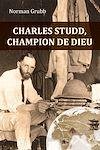 Télécharger le livre :  Charles Studd, champion de Dieu