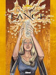 Téléchargez le livre :  Le Gardien de la Lance - Tome 03
