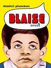 Télécharger le livre :  Blaise - Opus 1