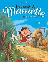 Téléchargez le livre :  Les Souvenirs de Mamette - Tome 01