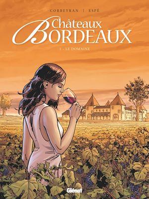 Téléchargez le livre :  Châteaux Bordeaux - Tome 01