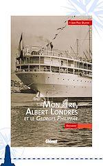 Download this eBook Mon père, Albert Londres et le Georges Philippar