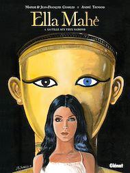 Téléchargez le livre :  Ella Mahé - Tome 01