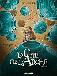Téléchargez le livre :  La Cité de l'Arche - Tome 02