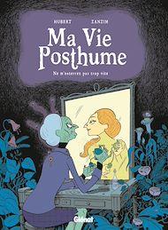 Téléchargez le livre :  Ma Vie Posthume - Tome 01