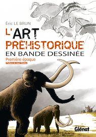 Téléchargez le livre :  L'art préhistorique en BD - Tome 01