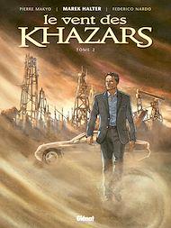 Téléchargez le livre :  Le Vent des Khazars - Tome 02