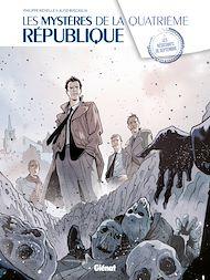 Téléchargez le livre :  Les Mystères de la 4e République - Tome 01