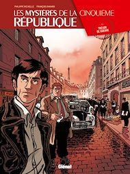 Téléchargez le livre :  Les Mystères de la 5e République - Tome 01