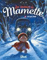 Téléchargez le livre :  Les Souvenirs de Mamette - Tome 03
