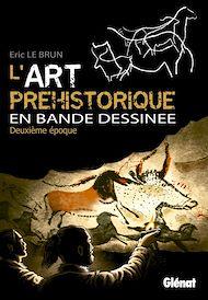 Téléchargez le livre :  L'art préhistorique en BD - Tome 02