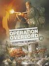Télécharger le livre :  Opération Overlord - Tome 03